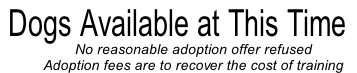 No reasonable adoption offer refused Adoption fees are to recover the cost of training